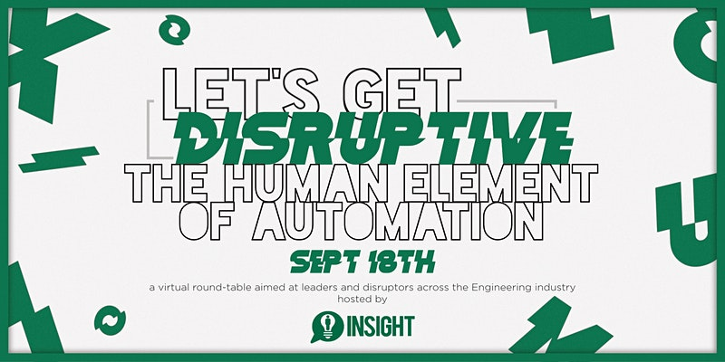 Let's Get Disruptive: AUTOMATION